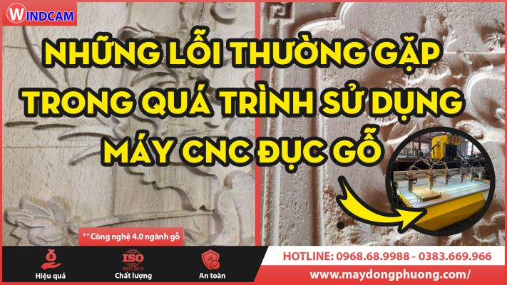 nhung-loi-thuong-gap-trong-qua-trinh-su-dung-may-cnc-duc-go